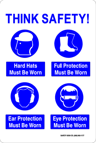 Think Safety Ppe Must Be Worn Sign Safety Sign Company