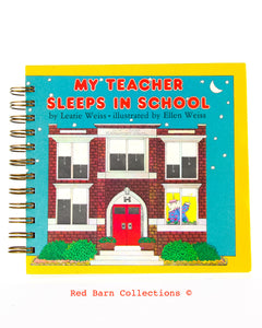 My Teacher Sleeps In School-Red Barn Collections
