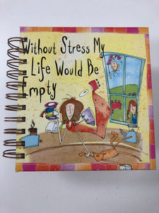 Without Stress My Life Would Be Empty-Red Barn Collections
