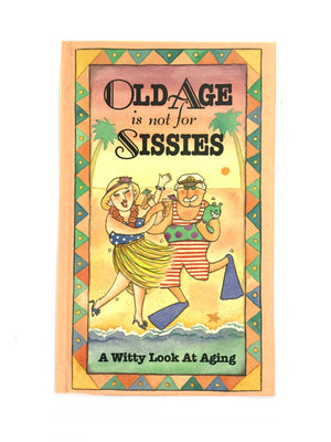 Old Age is not for Sissies-Red Barn Collections