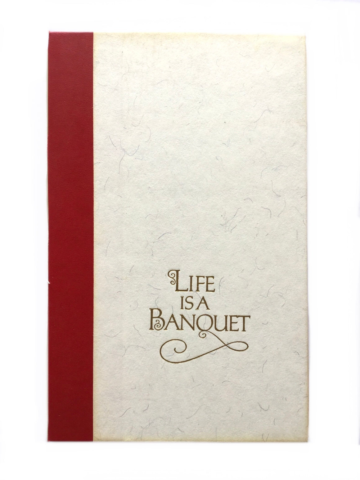 Life is a Banquet-Red Barn Collections