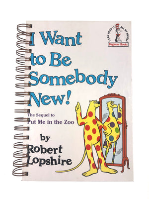 I Want to Be Somebody New!-Red Barn Collections