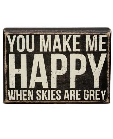 You Make Me Happy Box Sign