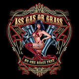 Ass Gas or Grass No One Rides Free Adult Unisex Quality Motorcycle Short or Long Sleeve T Shirt 22648HD1
