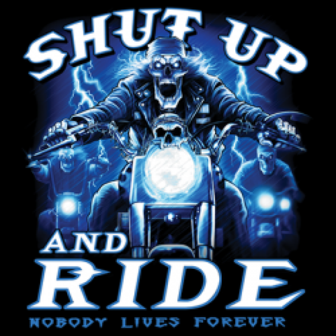 Shut Up and Ride Adult Unisex Motorcyle Short or Long Sleeve T Shirt 10258D1