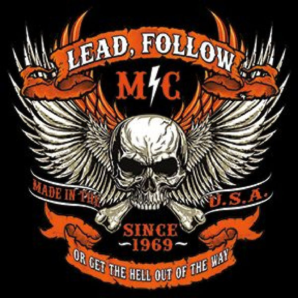 Lead Follow Get Out of the Way Adult Unisex Quality Motorcycle Short or Long Sleeve T Shirt 20524