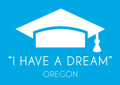 I Have a  Dream, Oregon