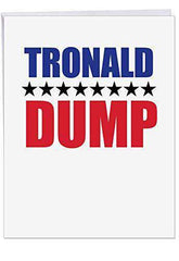 Tronald Dump Birthday' Big Greeting Card - Donald Trump Theme Joke - Funny Politics Stationery Set for Personalized Happy Bday Greetings - Free Shipping