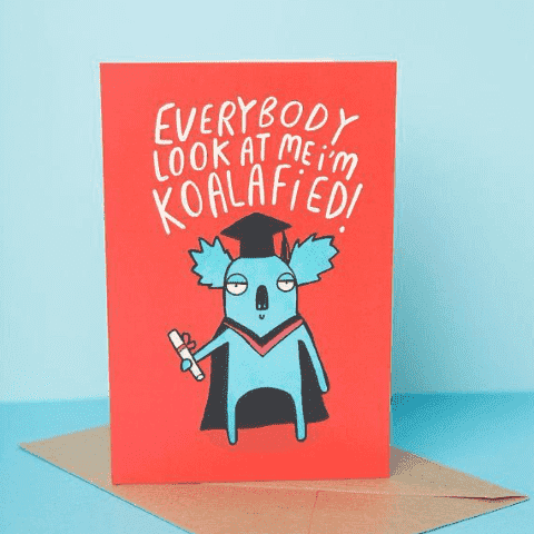 Everybody Look At Me I'm Koalafied Funny Happy Graduation Greeting Card FREE SHIPPING