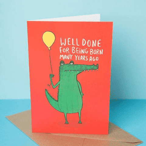 Well Done For Being Born Many Years Ago Alligator Funny Happy Birthday Card FREE SHIPPING