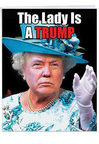 Big Funny Birthday Card - 'Queen Trump' Featuring President Donald Trump Dressed as a Woman - XL Hilarious Happy Birthday Greetings Card With Envelope - Free Shipping