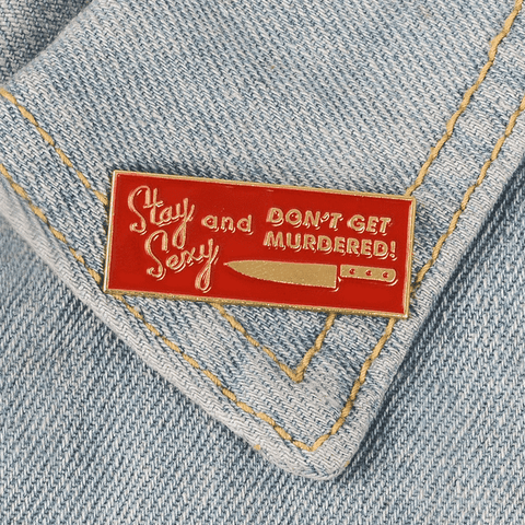 Free Stay Sexy Don't Get Murdered Pink Enamel Pin Just Pay Shipping
