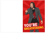 Keanu Reeves You're Breathtaking Asthma Card For Bae Valentines Day & Anniversary (PLAYS SOUND)