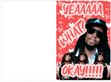 Lil Jon Yeah What Okay Valentines Day Card (Plays Sound)