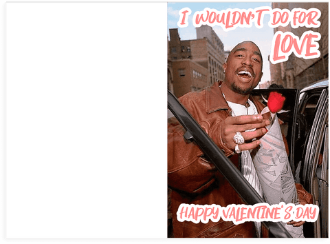 Tupac 2pac Do For Love Valentines Day Card Plays Actual Song