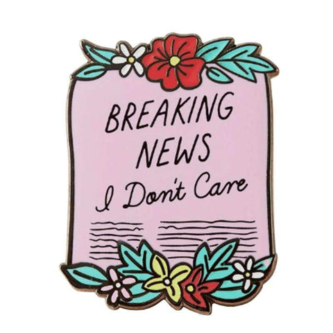 Free Breaking News I Don't Care Pink Enamel Pin Just Pay Shipping