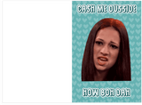 Cash Me Ousside How Bow Dah (How Bout Dat) Valentine's Day & Anniversary Card (PLAYS ACTUAL SOUND)