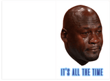 Crying Jordan Miss You All The Time Card (PLAYS SOBBING SOUND)
