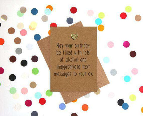 Lots Of Alcohol And Inappropriate Text Messages To Your Ex Funny Happy Birthday Card FREE SHIPPING