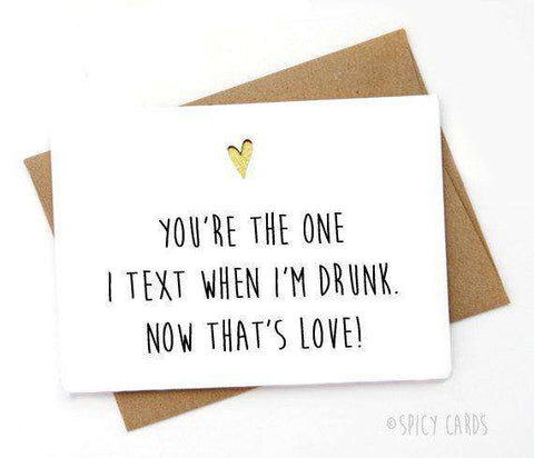 The One I Text When Drunk Funny Anniversary Card Valentines Day Card FREE SHIPPING