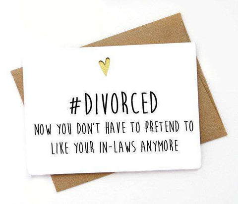 Hashtag Divorced Don't Have To Pretend To Like Your In-Laws Funny Humour Cheer Up Card Break Up Card Divorce Card FREE SHIPPING