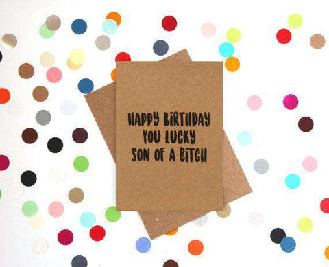 Happy Birthday You Lucky Son Of A Bitch Funny Happy Birthday Card FREE SHIPPING