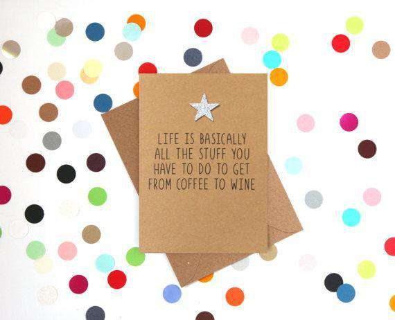 Stuff You Have To Do Get From Coffee Wine Funny Happy Birthday C Unwelcome Greetings
