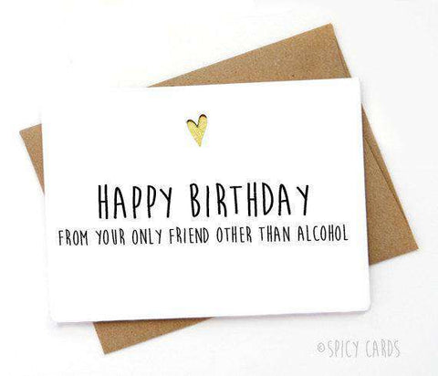 From Your Only Friend Other Than Alcohol Funny Happy Birthday Card FREE SHIPPING