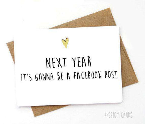 Next Year Gonna Be A Facebook Post Funny Happy Birthday Card FREE SHIP Unwelcome Greetings