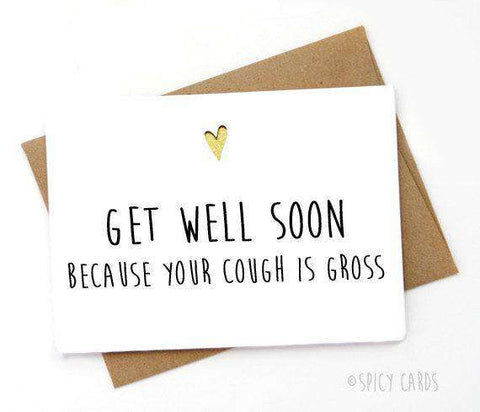 get well soon your cough is gross funny get well card feel better