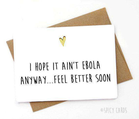Feel Better Soon I Hope Not Ebola Funny Get Well Card Feel Better Card FREE SHIPPING