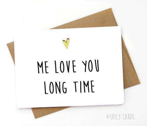 Me Love You Long Time Funny Anniversary Card Valentines Day Card FREE SHIPPING