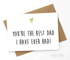 Best Dad I Have Ever Had Funny Fathers Day Card FREE SHIPPING