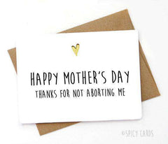 Thanks For Not Aborting Me Funny Mothers Day Card FREE SHIPPING