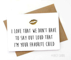 Don't Have To Say Out Loud Your Favorite Child Funny Father's Day Mother's Day Card FREE SHIPPING