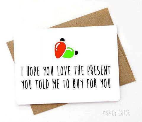 Hope You Love The Present You Told Me To Buy For You Funny Christmas Card Holiday Card