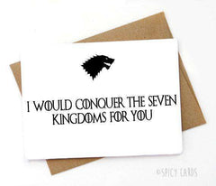 Game Of Thrones Conquer The Seven Kingdoms For You Funny Anniversary Card Valentines Day Card FREE SHIPPING