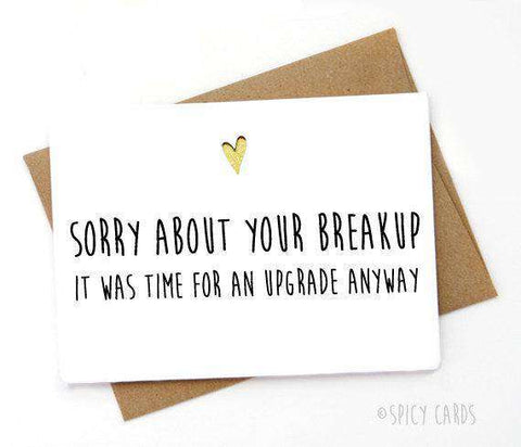 Sorry About Your Breakup Time For An Upgrade Funny Humour Cheer Up Card Break Up Card Divorce Card FREE SHIPPING