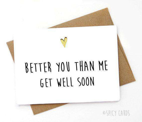 Better You Than Me Funny Get Well Card Feel Better Card FREE SHIPPING