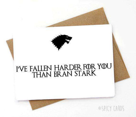 Game Of Thrones Fallen Harder For You Than Bran Stark Funny Anniversary Card Valentines Day Card FREE SHIPPING