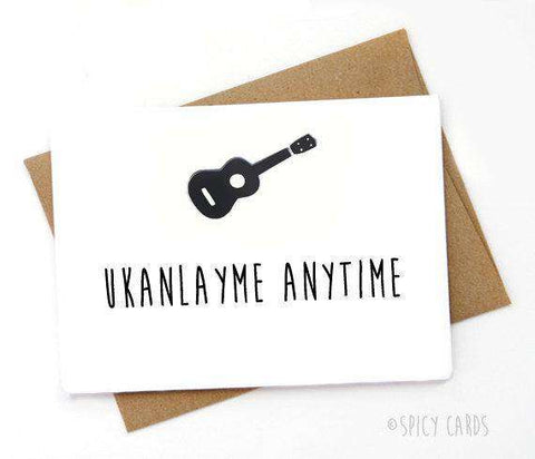 Ukelele Ukanlayme Anytime Funny Anniversary Card Valentines Day Card FREE SHIPPING