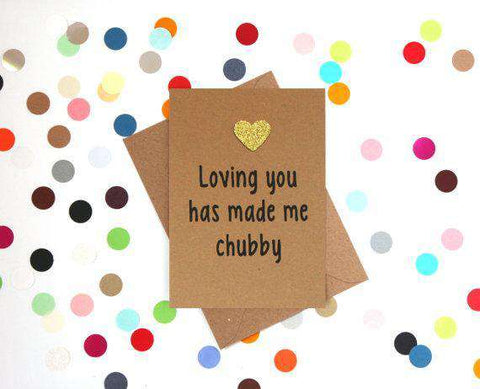 Loving You Has Made Me Chubby Funny Anniversary Card Valentines Day Card Love Card FREE SHIPPING
