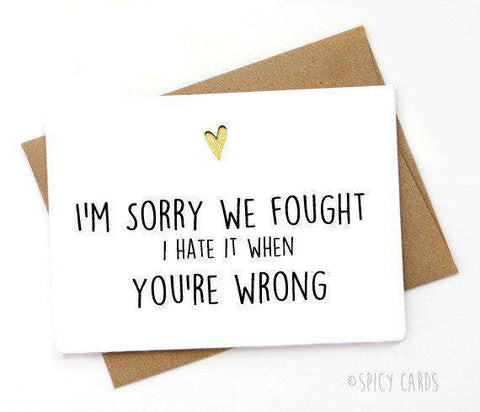 Sorry We Fought Hate It When You're Wrong Funny Anniversary Card Valentines Day Card Love Card FREE SHIPPING