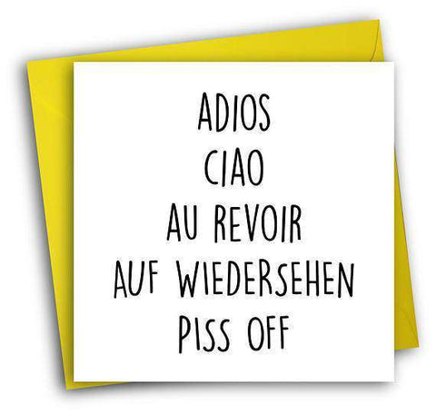 Adios Ciao Au Revoir Auf Wiedersehen Piss Off Funny Retirement Card FREE SHIPPING