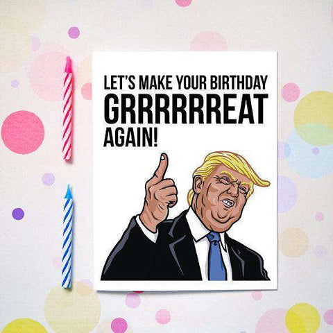 Donald Trump Lets Make Your Birthday Great Again Funny Happy Birthday Card