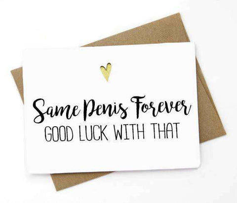 Same Penis Forever Good Luck Funny Happy Wedding Day Card Getting Married Card Engagement Card FREE SHIPPING