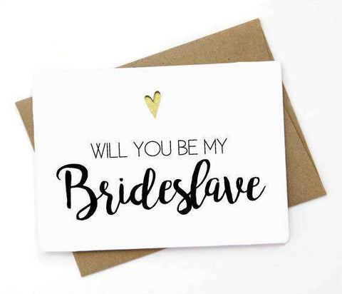 Will You Be My Brideslave Funny Happy Wedding Day Card Getting Married Card Bridal Party Card Engagement Card FREE SHIPPING