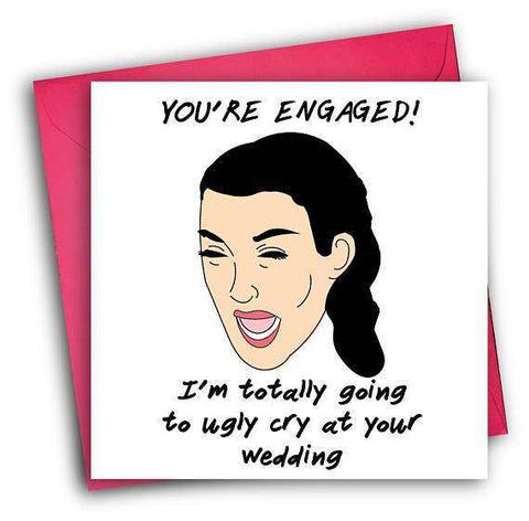 Kim Kardashian Ugly Cry At Your Wedding Funny Happy Wedding Day Card Getting Married Card Engagement Card FREE SHIPPING