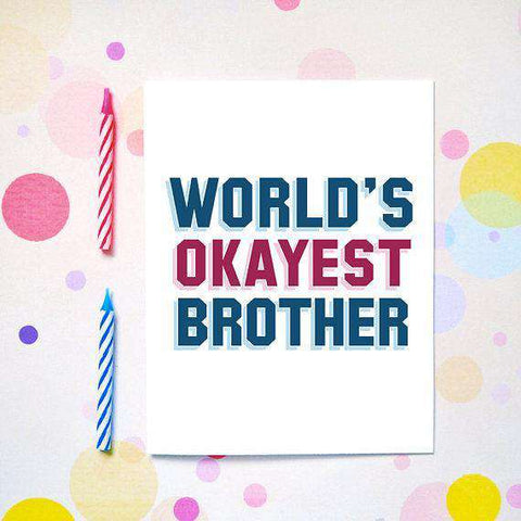 Worlds Okayest Brother Funny Happy Birthday Card Unwelcome Greetings