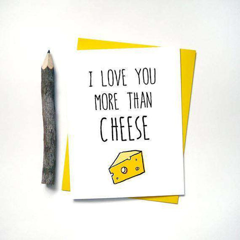 I Love You More than Cheese Funny Fathers Day Card